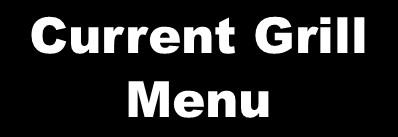 Current Grill Menu Button